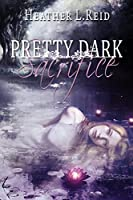 Pretty Dark Sacrifice (Pretty Dark Nothing)