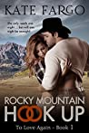 Rocky Mountain Hook Up (To Love Again #1)