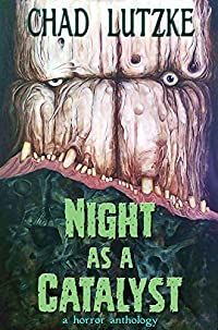 Night as a Catalyst: A Horror Anthology