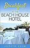 Breakfast at the Beach House Hotel (Beach House Hotel #1)