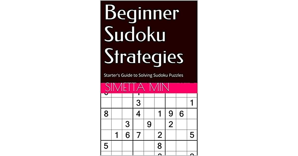 Beginner Sudoku Strategies: Starter's Guide to Solving Sudoku