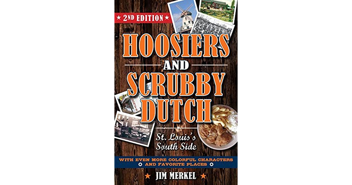 Hoosiers and Scrubby Dutch, Second Edition: St  Louis's