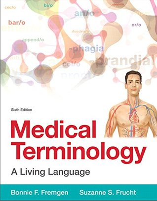 Medical Terminology: A Living Language (2 downloads) (6th Edition)