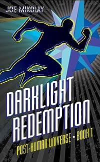 DarkLight Redemption (Post-Human Universe #1)