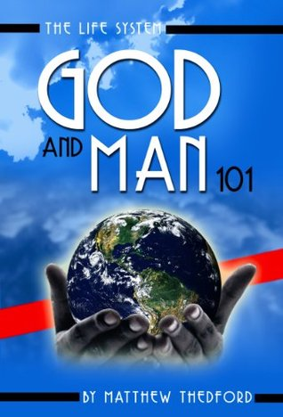 The Life System: God and Man 101