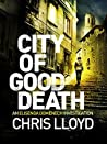 City of Good Death by Chris   Lloyd