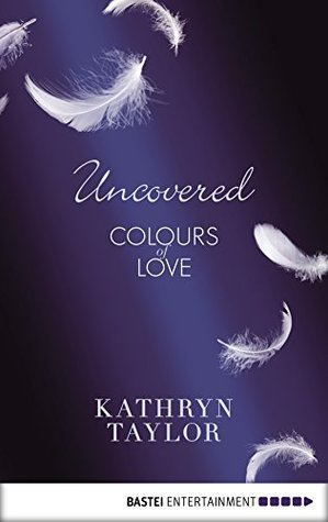 Uncovered by Kathryn Taylor