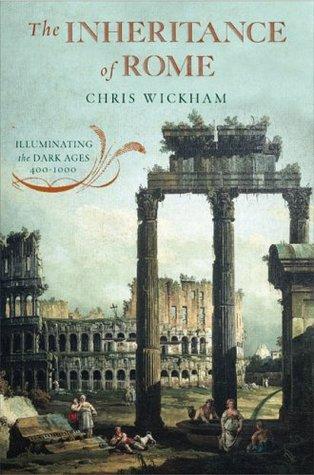 The Inheritance of Rome: Illuminating the Dark Ages, 400-1000