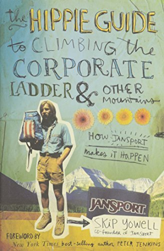The Hippie Guide to Climbing the Corporate Ladder amp amp Other Mountains How JanSport Makes It Happen