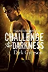 Challenge the Darkness (Yellowstone Wolves, #1)