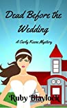 Dead Before The Wedding (Carly Keene Cozy Mysteries #1)