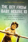 The Boy from Baby House 10: From the Nightmare of a Russian Orphanage to a New Life in America