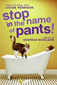Stop in the Name of Pants! (Confessions of Georgia Nicolson, #9)