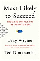Most Likely to Succeed: How to Help Our Kids Move from Credentials to Competencies