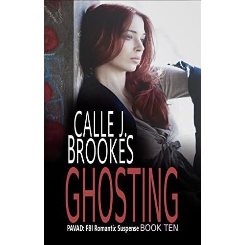 Romantic Suspense: Ghosting (PAVAD: FBI Romantic Suspense, #10) By Calle J