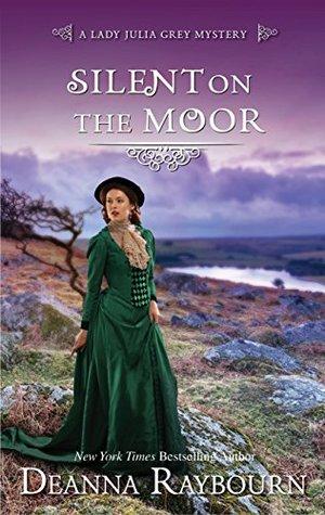 Silent On The Moor Lady Julia Grey 3 By Deanna Raybourn