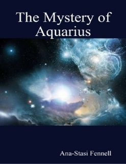 The Mystery of Aquarius by Ana-Stasi Fennell