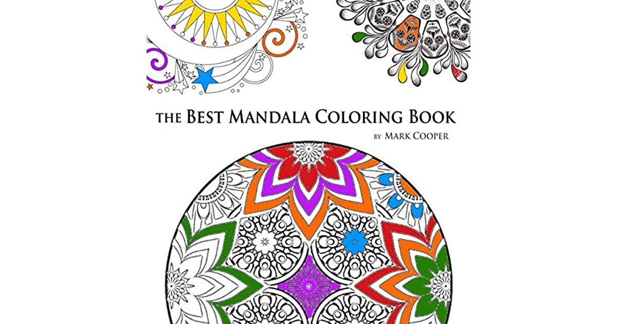 The Best Mandala Coloring Book By Mark Cooper