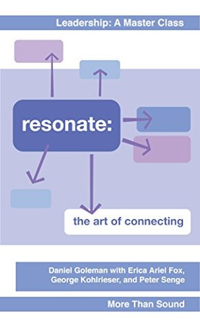 Resonate: The Art of Connecting (The Executive Edge: An Insider's Guide to Outstanding Leadership Book 3)