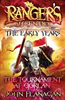 The Tournament at Gorlan (Ranger's Apprentice: The Early Years #1)