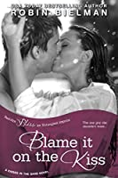 Blame it on the Kiss (Kisses in the Sand, #2)