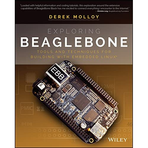 Exploring BeagleBone: Tools and Techniques for Building with