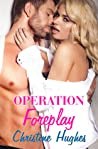 Operation Foreplay