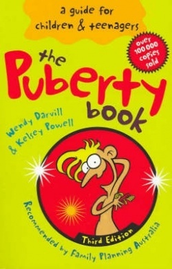 The Puberty Book A Guide For Children Teenagers By Wendy Darvill