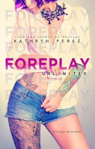 FOREPLAY Unlimited by Kathryn Perez
