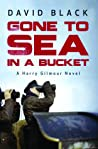 Gone to Sea in a Bucket (Harry Gilmour, #1)