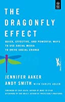 The Dragonfly Effect: Quick, Effective and Powerful Ways to Use Social Media to Drive Social Change
