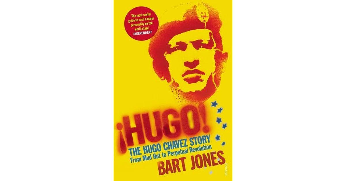 Hugo!: The Hugo Chávez Story from Mud Hut to Perpetual Revolution
