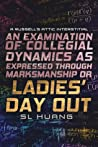 An Examination of Collegial Dynamics as Expressed Through Marksmanship, or, LADIES' DAY OUT: A Russell's Attic Interstitial  (Russell's Attic, #2.6)