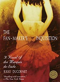 The Fan-Maker's Inquisition: A Novel of the Marquis de Sade
