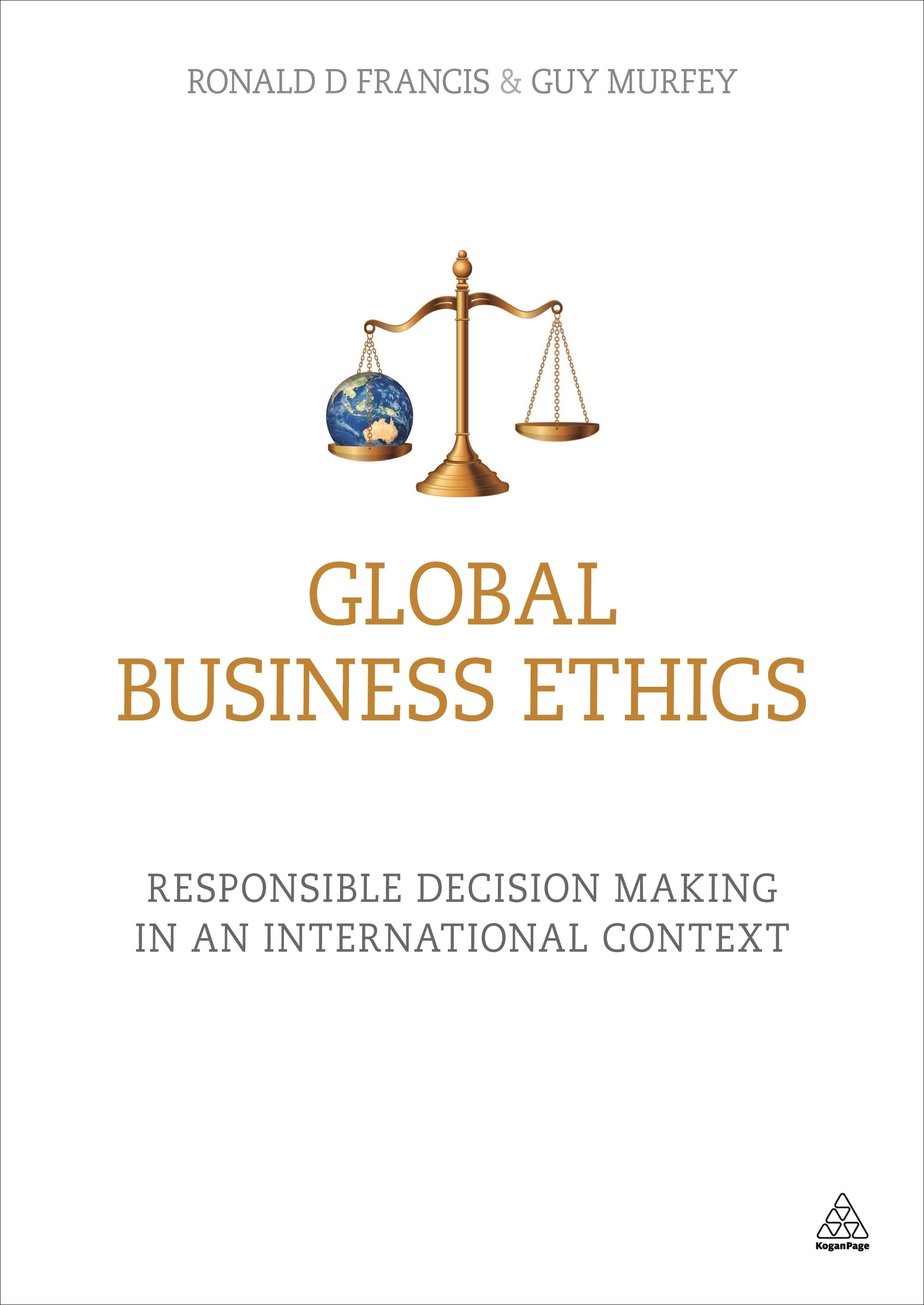 Global Business Ethics Responsible Decision Making in an International Context