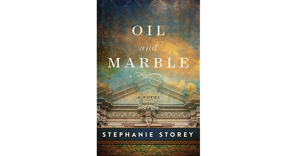 Oil and Marble: A Novel of Leonardo and Michelangelo by Stephanie Storey