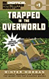 Trapped in the Overworld (An Unofficial Minetrapped Adventure, #1)