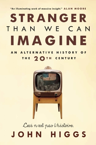 Stranger Than We Can Imagine: Making Sense of the Twentieth Century