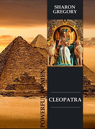 Cleopatra, My Darling: Learn Queen's of Egypt history. Story, told by Cleopatra's nursemaid. (Powerful women Book 2)