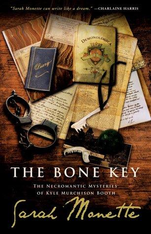 The Bone Key by Sarah Monette