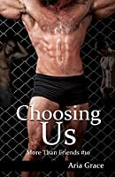 Choosing Us (More Than Friends #10)