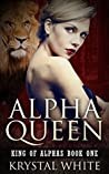 Alpha Queen (King of Alphas Book 1)