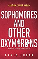 Sophomores and Other Oxymorons (Sleeping Freshmen Never Lie #2)