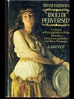 Idoli di perversità: la donna nell'immaginario artistico, filosofico, letterario e scientifico tra Otto e Novecento