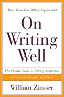 On Writing Well: The Classic Guide to Writing Non-Fiction