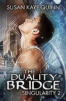 The Duality Bridge (Singularity #2)
