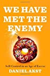 We Have Met the Enemy: Self-Control in an Age of Excess