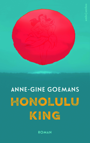 Honolulu King by Anne-Gine Goemans