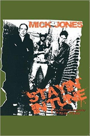 Mick Jones - Stayin' in Tune: The Unofficial Biography