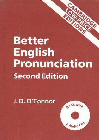 Better English Pronunciation by J D  O'Connor